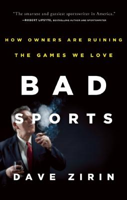 Bad Sports By Zirin, Dave