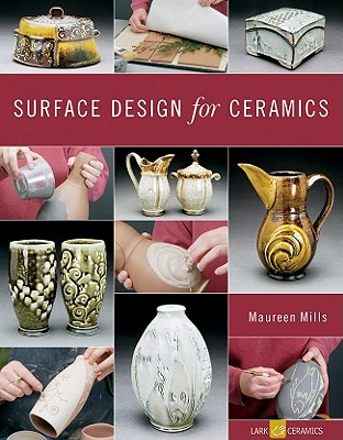 Surface Design for Ceramics By Mills, Maureen